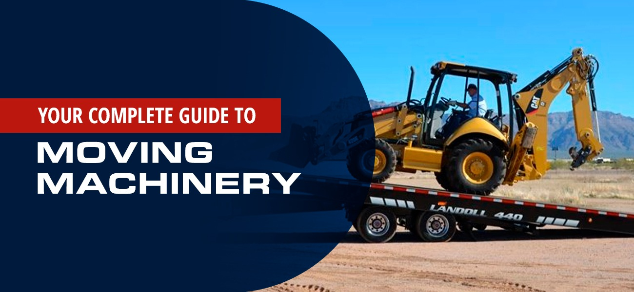 Your Complete Guide to Moving Machinery