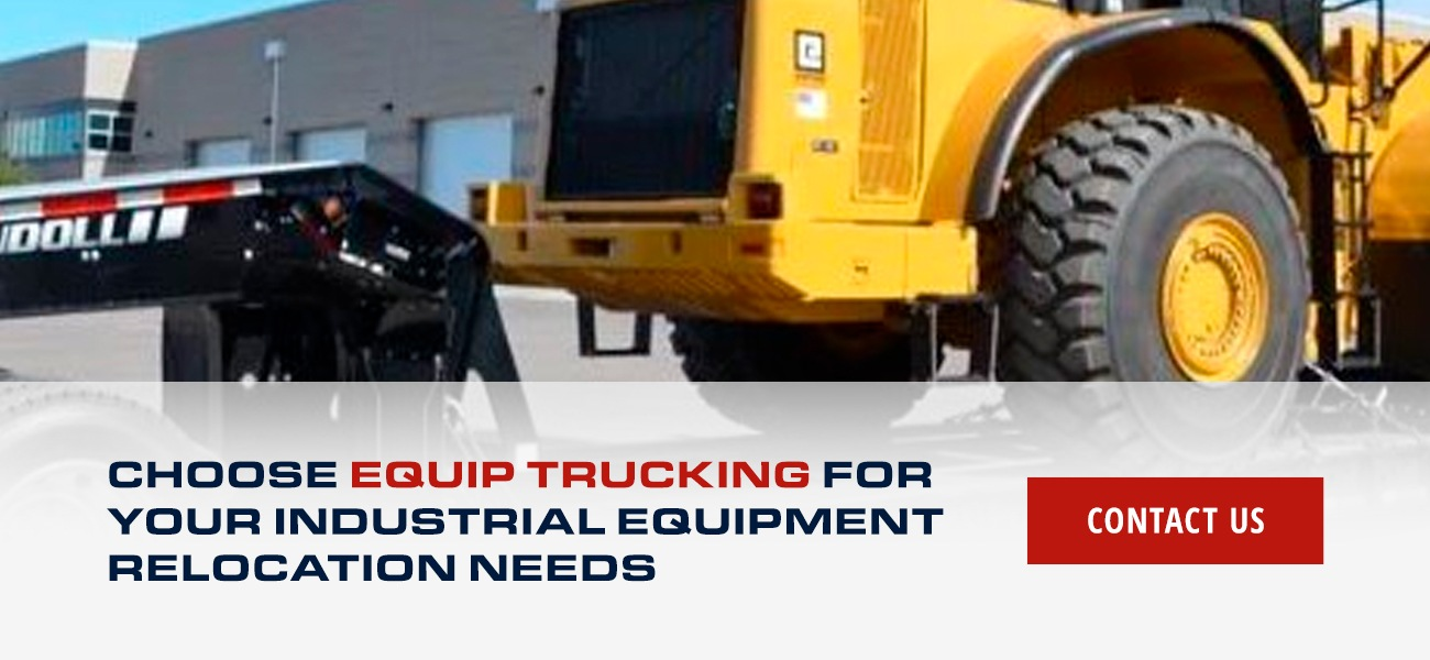 Choose Equip Trucking for Your Industrial Equipment Relocation Needs